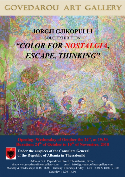 "Three solo exhibitions under the title ""Color for Thinking, Escape,Nostalgia""....Jorgji Gjikopulli ""Color for Nostalgia"""