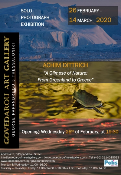 """A Glimpse of Nature: From Greenland to Greece"" - solo photograph exhibition of Achim Dittrich"